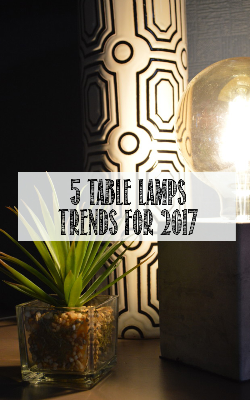 table lamp trends 2017