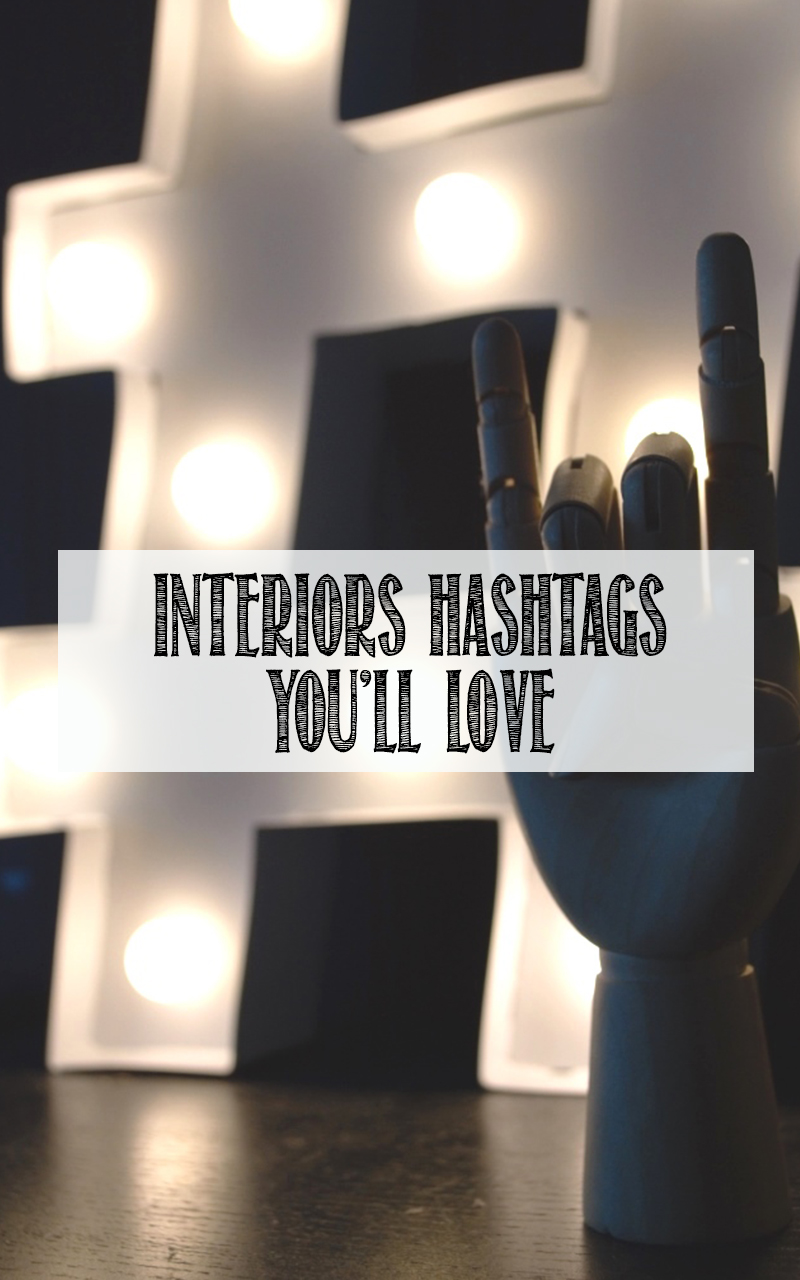 My Favourite Instagram Hashtags For Interiors Geeks