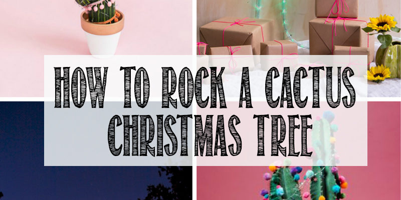 How to rock a cactus christmas tree