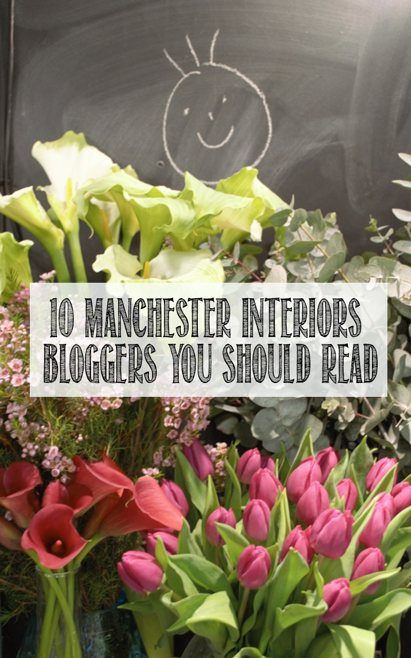 10 Manchester Interiors & Lifestyle Bloggers You Should Read
