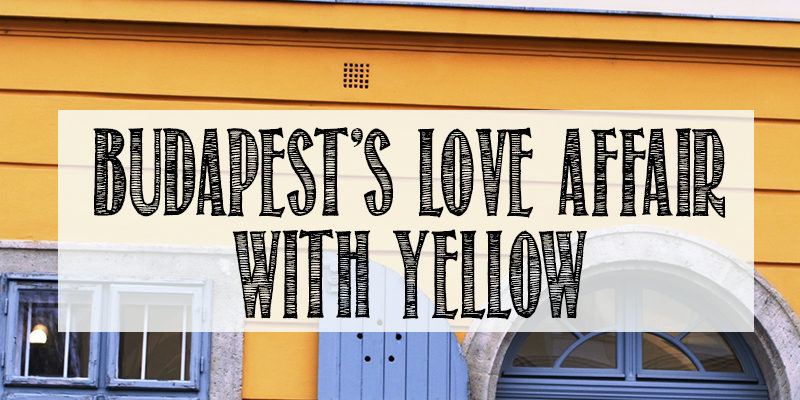 Budapest's Love Affair With Yellow