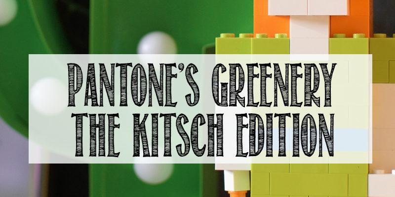 Pantone Greenery kitsch