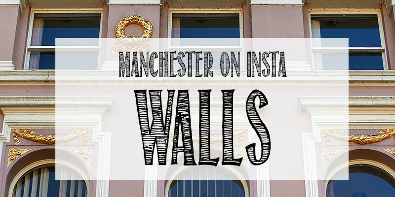 Manchester on Insta: WALLS