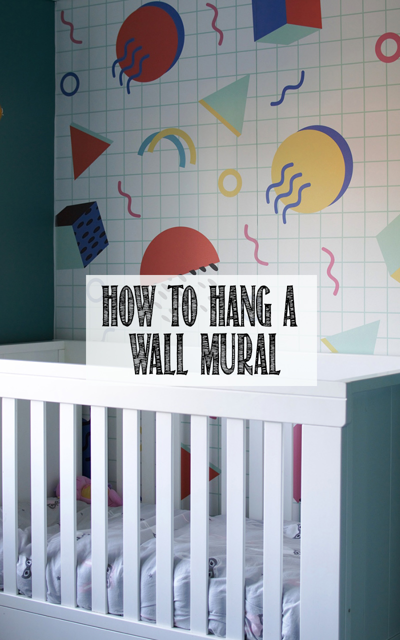 How To Hang A Wall Mural (Memphis Design, Toddler Helpers